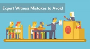 Expert Witness Mistakes to Avoid