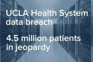 UCLA Health System Class Action Develops After Data Breach